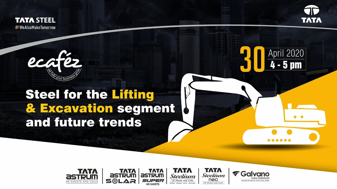 Ecafez Webinar on Steel for the Lifting & Excavation Segment and Future Trends